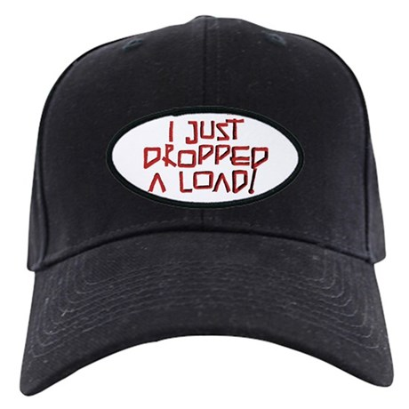I JUST DROPPED A LOAD! Black Cap