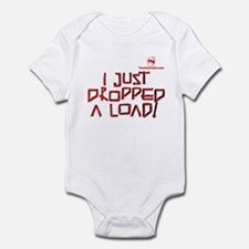 I JUST DROPPED A LOAD! Infant Bodysuit