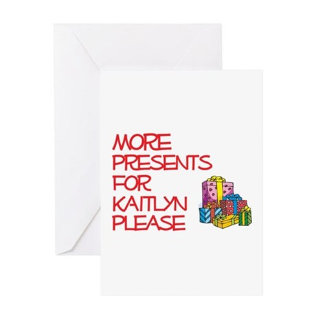 More Presents For Kaitlyn Greeting Card