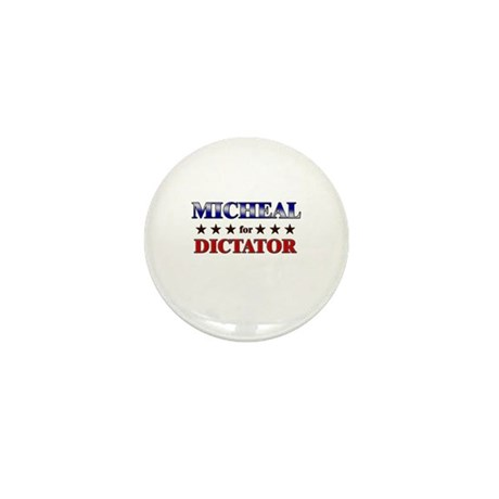 MICHEAL for dictator Mini Button (10 pack)