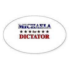 MICHAELA for dictator Oval Decal