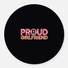 Proud Army Girlfriend Round Car Magnet