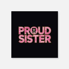 "Proud Army Sister Square Sticker 3"" x 3"""