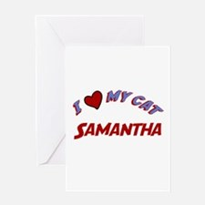 I Love My Cat Samantha Greeting Card
