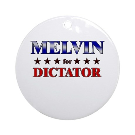 MELVIN for dictator Ornament (Round)