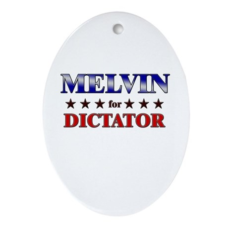 MELVIN for dictator Oval Ornament