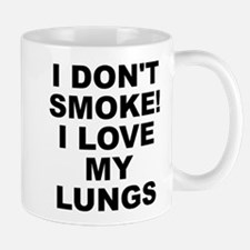 I Don't Smoke! Love My Lungs Small Mug Mugs