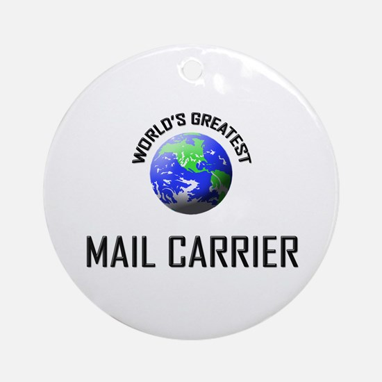 World's Greatest MAIL CARRIER Ornament (Round)