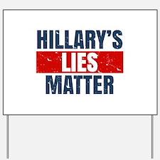 Hillary's Lies Matter Yard Sign