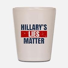Hillary's Lies Matter Shot Glass