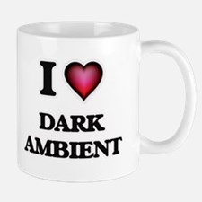 I Love DARK AMBIENT Mugs