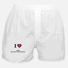 I Love DARK MELODIC DEATH METAL Boxer Shorts