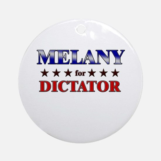MELANY for dictator Ornament (Round)