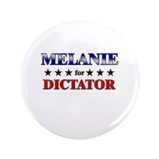 "MELANIE for dictator 3.5"" Button"