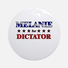 MELANIE for dictator Ornament (Round)