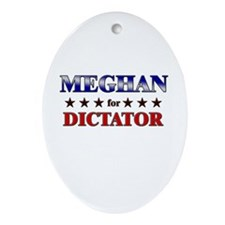 MEGHAN for dictator Oval Ornament