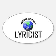 World's Greatest LYRICIST Oval Decal