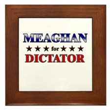 MEAGHAN for dictator Framed Tile