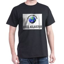 World's Greatest LOSS ADJUSTER T-Shirt