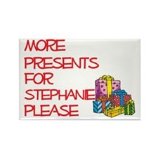 More Presents For Stephanie Rectangle Magnet