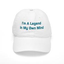 Legend In My Own Mind Baseball Cap