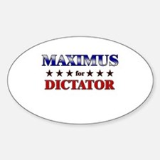 MAXIMUS for dictator Oval Decal