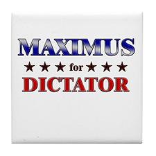 MAXIMUS for dictator Tile Coaster