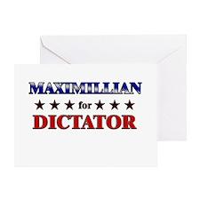 MAXIMILLIAN for dictator Greeting Card