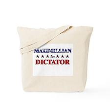 MAXIMILLIAN for dictator Tote Bag