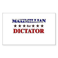 MAXIMILLIAN for dictator Rectangle Decal