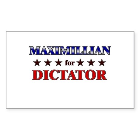 MAXIMILLIAN for dictator Rectangle Sticker