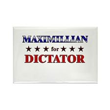 MAXIMILLIAN for dictator Rectangle Magnet