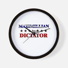 MAXIMILLIAN for dictator Wall Clock