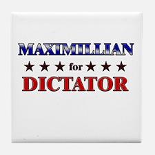 MAXIMILLIAN for dictator Tile Coaster