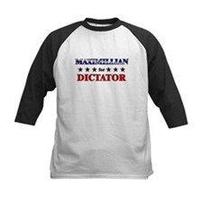 MAXIMILLIAN for dictator Tee