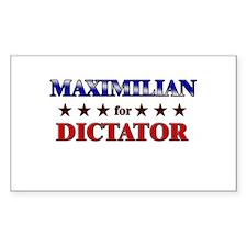 MAXIMILIAN for dictator Rectangle Decal