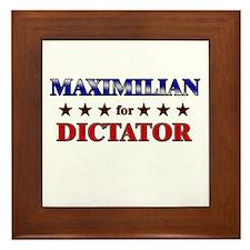 MAXIMILIAN for dictator Framed Tile