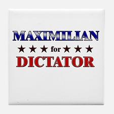 MAXIMILIAN for dictator Tile Coaster