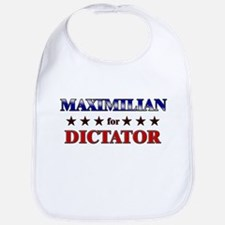 MAXIMILIAN for dictator Bib