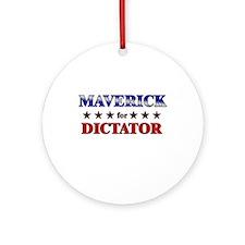 MAVERICK for dictator Ornament (Round)