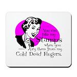 Cold Dead Fingers Mousepad