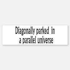 Diagonally Parked Bumper Bumper Bumper Sticker