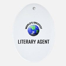 World's Greatest LITERARY AGENT Oval Ornament