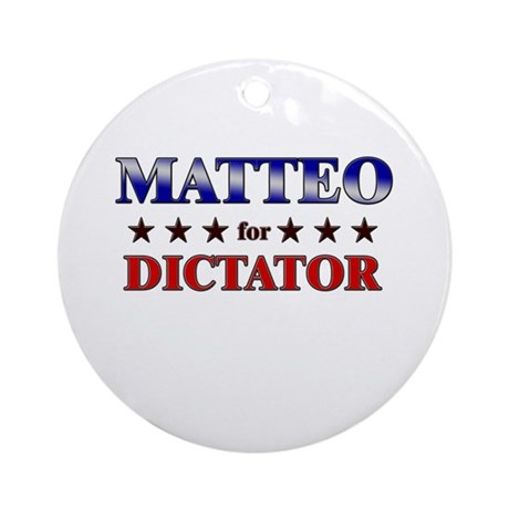 MATTEO for dictator Ornament (Round)