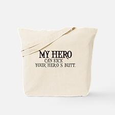 My Hero Can Kick Your Hero's Tote Bag