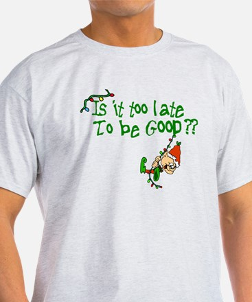 Is It Too Late T-Shirt