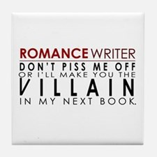 Don't Piss Off The Writer Tile Coaster