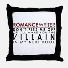 Don't Piss Off The Writer Throw Pillow