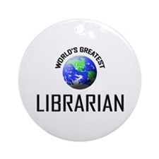 World's Greatest LIBRARIAN Ornament (Round)