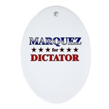 MARQUEZ for dictator Oval Ornament